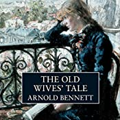 The Old Wives' Tale | [Arnold Bennett]