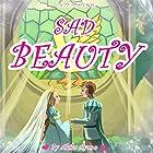 Sad Beauty Hörbuch von Akika Ayano Gesprochen von: Danny Ahl