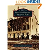 Indiana's Historic National Road: The East Side from Richmond to Indianapolis (Images of America (Arcadia Publishing...