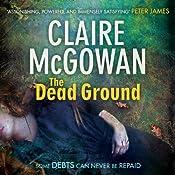 The Dead Ground: Paula Maguire, Book 2 | Claire McGowan