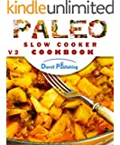 Paleo: Slow Cooker Cookbook SECOND EDITION