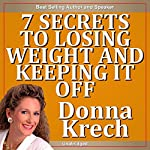 The 7 Secrets to Losing Weight and Keeping It Off | Donna Krech