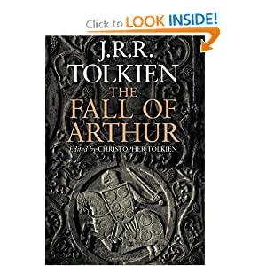 The Fall of Arthur by J. R. R. Tolkien and Christopher Tolkien