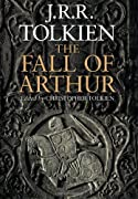 The Fall of Arthur by J.R.R. Tolkien cover image