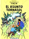 Las Aventuras de TinTin 18: El Asunto Tornasol / the Calculus Affair (Spanish Edition)