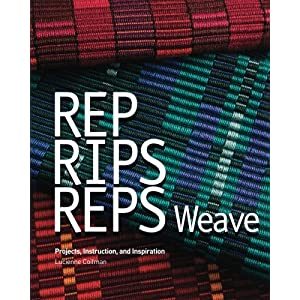 Rep, Rips, Reps Weave: Projects, Instruction, and Inspiration