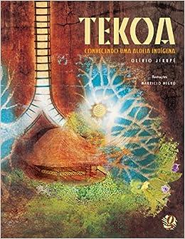 Tekoa. Conhecendo Uma Aldeia Indigena (Em Portuguese do