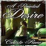 A Painted Desire | Celeste Rane
