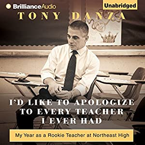 I'd Like to Apologize to Every Teacher I Ever Had: My Year as a Rookie Teacher at Northeast High | [Tony Danza]