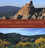 echange, troc Pilar Jiménez, Dominique Baudreu, Lucien Bayrou, Françoise Sarret - Châteaux & abbayes du Pays cathare : A la découverte de 18 sites prestigieux