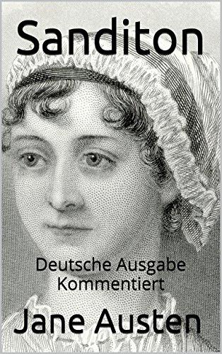 Jane Austen - Sanditon - Deutsche Ausgabe - kommentiert: Deutsche Ausgabe - Kommentiert (German Edition)
