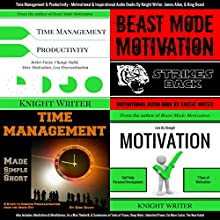 Time Management & Productivity +: Motivational & Inspirational Audio Books Audiobook by Knight Writer, King Beast, James Allen Narrated by Knight Writer, Patrick Jonathan, King Beast, Dave Wright