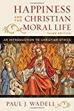 img - for Happiness and the Christian Moral Life: An Introduction to Christian Ethics book / textbook / text book