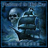 Phantoms of the High Seas ~ Nox Arcana