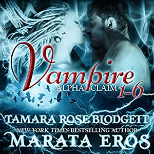 Vampire Alpha Claim Box Set, 1-6 Audiobook