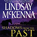 Shadows from the Past: Wyoming Series, Book 1 (       UNABRIDGED) by Lindsay McKenna Narrated by Anthony Haden Salerno