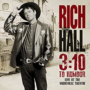 Rich Hall - 3:10 to Humour Live at the Vaudeville Theatre Performance