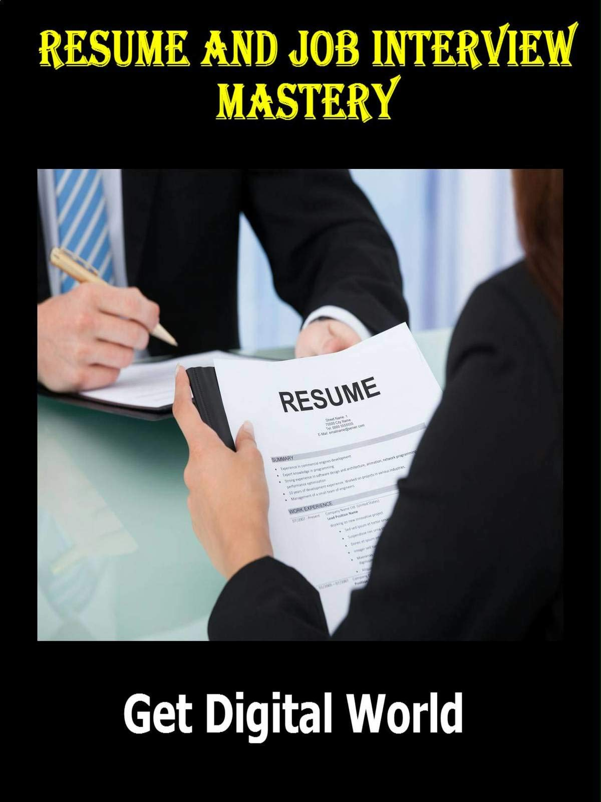 Resume And Job Interview Mastery