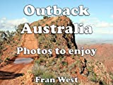 Outback Australia: Photos to enjoy (a childrens picture book)