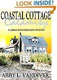 Coastal Cottage Calamity (A Logan Dickerson Cozy Mystery Book 2)