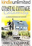 Coastal Cottage Calamity (A Logan Dickerson Cozy Book 2)