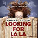 Looking for La La Audiobook by Ellie Campbell Narrated by Stevie Zimmerman