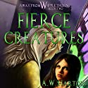 Fierce Creatures: Away from Whipplethorn Audiobook by A.W. Hartoin Narrated by Michele Knotz