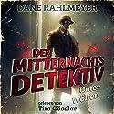 Der Mitternachtsdetektiv: Unter Wölfen Hörbuch von Dane Rahlmeyer Gesprochen von: Tim Gössler