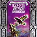 Track of the White Wolf: Chronicles of the Cheysuli, Book 4 (       UNABRIDGED) by Jennifer Roberson Narrated by Bronson Pinchot