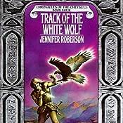 Track of the White Wolf: Chronicles of the Cheysuli, Book 4 | [Jennifer Roberson]