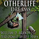 Otherlife Dreams: The Selfless Hero Trilogy Hörbuch von William D. Arand Gesprochen von: Jeff Hays