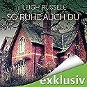 So ruhe auch du (Geraldine Steel 2) Hörbuch von Leigh Russell Gesprochen von: Ulrike Hübschmann
