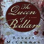The Queen of Bedlam: A Matthew Corbett Novel, Book 2 | Robert McCammon