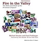 Fire in the Valley: The Birth and Death of the Personal Computer Hörbuch von Michael Swaine, Paul Freiberger Gesprochen von: Don Azevedo