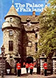 THE PALACE OF FALKLAND Moncreiffe Sir Iain of That Ilk