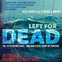 Left for Dead: The Untold Story of the Tragic 1979 Fastnet Race (       UNABRIDGED) by Nick Ward, Sinead O'Brien Narrated by Simon Vance