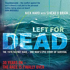 Left for Dead: The Untold Story of the Tragic 1979 Fastnet Race | [Nick Ward, Sinead O'Brien]