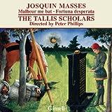 Josquin - Missa Malheur me bat & Missa Fortuna desperata