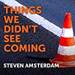 Things We Didn't See Coming | Steven Amsterdam