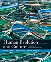 Human Evolution and Culture Highlights of Anthropology by Ember