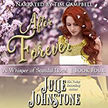 After Forever: A Whisper of Scandal Novel, Book 4 Audiobook by Julie Johnstone Narrated by Tim Campbell