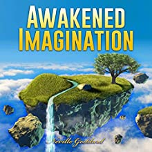 Awakened Imagination Audiobook by Neville Goddard Narrated by Clay Lomakayu