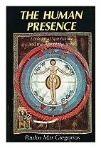 The Human Presence: Ecological Spirituality…