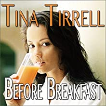 Before Breakfast: A Taboo MILF Fantasy (       UNABRIDGED) by Tina Tirrell Narrated by Tina Tirrell