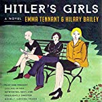 Hitler's Girls | Emma Tennant,Hilary Bailey