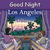 Good Night Los Angeles (Good Night Our World)
