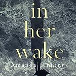 In Her Wake | Amanda Jennings