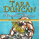 Tara Duncan and the Forbidden Book: Tara Duncan, Book 2 | Princess Sophie Audouin-Mamikonian,William Rodarmor (translator)