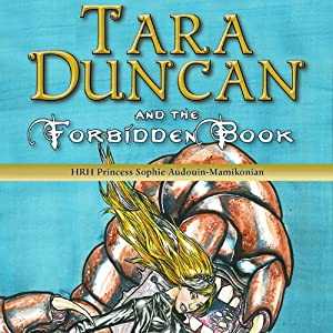 Tara Duncan and the Forbidden Book: Tara Duncan, Book 2 | [Princess Sophie Audouin-Mamikonian, William Rodarmor (translator)]