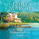 Hummingbird Lake: An Eternity Springs Novel Audiobook by Emily March Narrated by Kathe Mazur